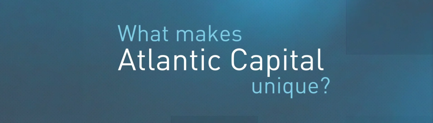 What makes Atlantic Capital unique?